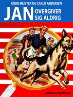 Jan overgiver sig aldrig - Knud Meister,Carlo Andersen