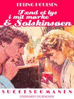Tænd et lys i mit mørke & Solskinsøen - Erling Poulsen