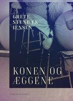 Konen og æggene - Grete Stenbæk Jensen