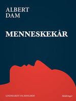 Menneskekår - Albert Dam