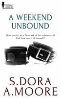 A Weekend Unbound - S. Dora, A. Moore