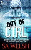 Out of CTRL - S.A. Welsh