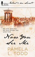 Now You See Me - Pamela L. Todd