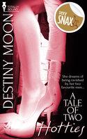 A Tale of Two Hotties - Destiny Moon