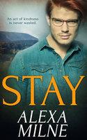 Stay - Alexa Milne