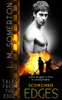 Scorched Edges - L.M. Somerton