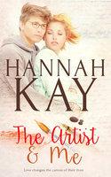 The Artist and Me - Hannah Kay