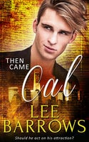 Then Came Cal - Lee Barrows