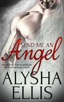 Send Me an Angel - Alysha Ellis