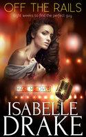 Off the Rails - Isabelle Drake