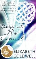 Beyond His Control - Elizabeth Coldwell