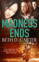Madness Ends - Beth D. Carter