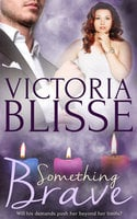Something Brave - Victoria Blisse