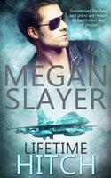 Lifetime Hitch - Megan Slayer