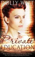 A Private Education - Dolly Watt