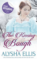 The Kissing Bough - Alysha Ellis