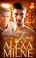 Not Every Time - Alexa Milne
