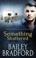 Something Shattered - Bailey Bradford