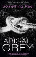 Something Real - Abigail Grey