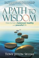 A Path to Wisdom - Tony Jeton Selimi