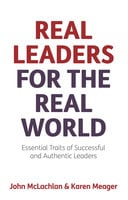 Real Leaders for the Real World - Karen Meager, John McLachlan