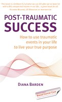 Post-Traumatic Success - Diana Barden