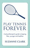 Play Tennis Forever - Suzanne Clark