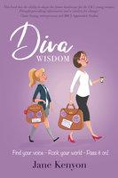 Diva Wisdom - Jane Kenyon