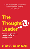 The Thoughtful Leader - Mindy Gibbins-Klein