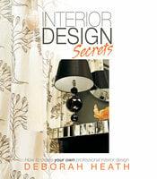 Interior Design Secrets - Deborah Heath