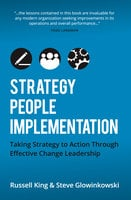 Strategy, People, Implementation - Steve Glowinkowski, Russell King