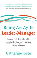 Being An Agile Leader-Manager - Catherine Joyce