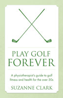 Play Golf Forever - Suzanne Clark