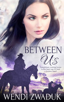 Between Us - Wendi Zwaduk