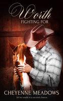 Worth Fighting For - Cheyenne Meadows