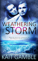 Weathering the Storm - Kait Gamble