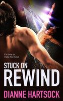 Stuck on Rewind - Dianne Hartsock
