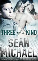 Three of a Kind - Sean Michael