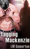 Tagging Mackenzie - L.M. Somerton