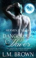 Dangerous Waves - L.M. Brown