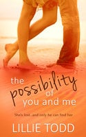 The Possibility of You and Me - Lillie Todd