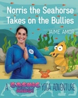 A Cosmic Kids Yoga Adventure - Norris the Seahorse Takes on the Bullies - Jaime Amor