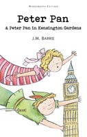 Peter Pan & Peter Pan in Kensington Gardens - J.M. Barrie