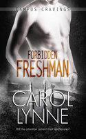 Forbidden Freshman - Carol Lynne