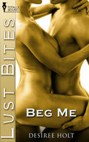 Beg Me - Desiree Holt
