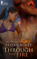 Through the Fire - Aliyah Burke