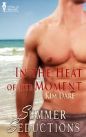 In the Heat of the Moment - Kim Dare