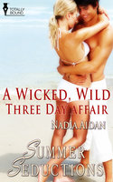 A Wicked, Wild Three Day Affair - Nadia Aidan