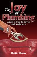 The Joy of Plumbing - Hattie Hasan