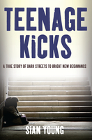 Teenage Kicks - Sian Young